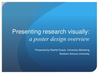 Presenting research visually:  a poster design overview