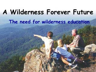 A Wilderness Forever Future