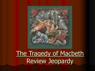 The Tragedy of Macbeth Review Jeopardy