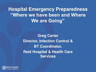 "Hospital Emergency Preparedness ""Where we have been and Where   We are Going"""