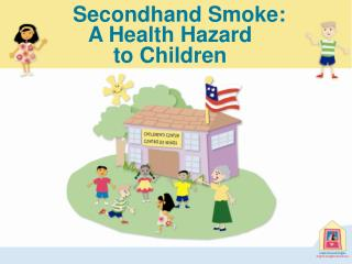 Secondhand Smoke A Health Hazard to Children