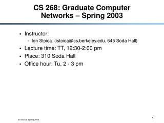 CS 268: Graduate Computer Networks – Spring 2003
