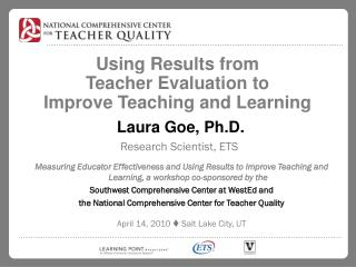 Using Results from  Teacher Evaluation to  Improve Teaching and Learning