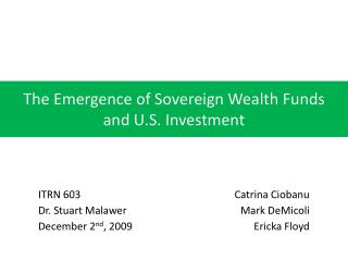 The Emergence of Sovereign Wealth Funds  and U.S. Investment