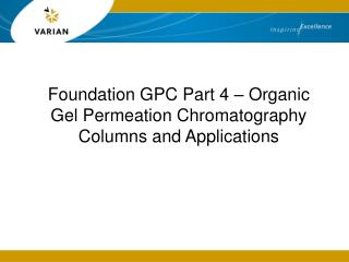 Foundation GPC Part 4 – Organic Gel Permeation Chromatography Columns and Applications