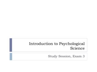 Introduction to Psychological  Science