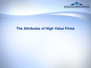 The Attributes of High Value Firms