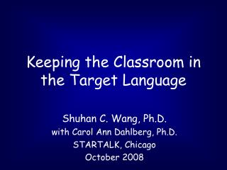 Keeping the Classroom in the Target Language