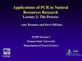 Applications of PCR in Natural Resources Research Lecture 2: The Process