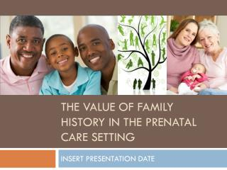 The Value of Family History in the Prenatal Care Setting