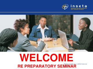 WELCOME  RE PREPARATORY SEMINAR