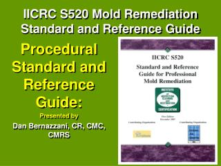 Procedural Standard and Reference Guide: Presented by Dan Bernazzani, CR, CMC, CMRS