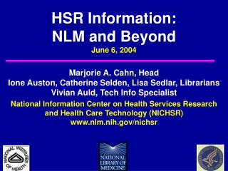 HSR Information: NLM and Beyond June 6, 2004
