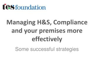 Managing H&S, Compliance and your premises more effectively