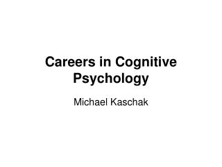 Careers in Cognitive Psychology