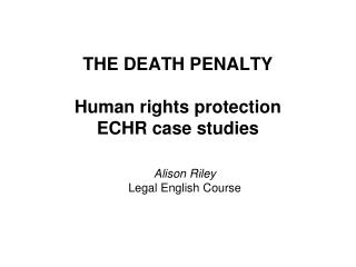 THE DEATH PENALTY Human rights protection ECHR case studies