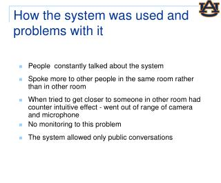 How the system was used and problems with it