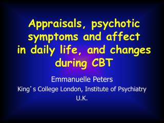 Appraisals, psychotic symptoms and affect  in daily life, and changes during CBT