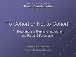 To Cohort or Not to Cohort: