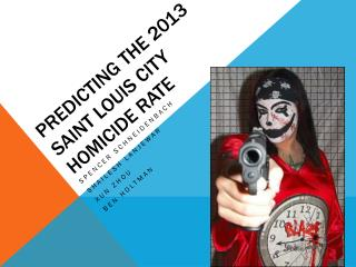 Predicting the 2013 Saint Louis City Homicide Rate