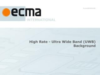 High Rate - Ultra Wide Band (UWB) Background