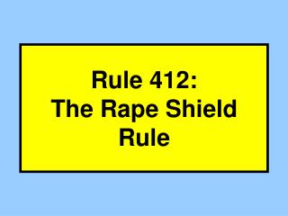Rule 412: The Rape Shield Rule