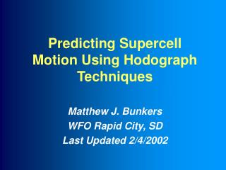 Matthew J. Bunkers WFO Rapid City, SD Last Updated 2/4/2002