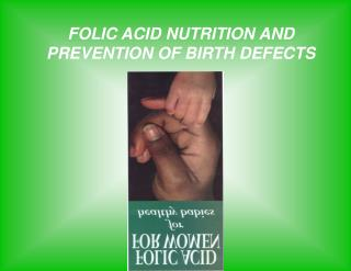 FOLIC ACID NUTRITION AND PREVENTION OF BIRTH DEFECTS