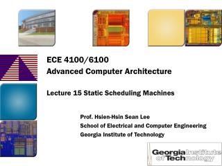 ECE 4100/6100 Advanced Computer Architecture Lecture 15 Static Scheduling Machines