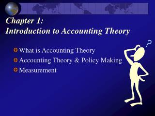 Chapter 1:  Introduction to Accounting Theory