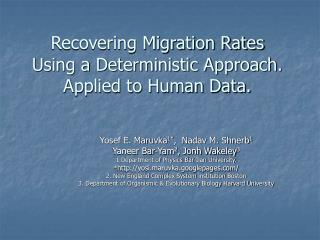 Recovering Migration Rates Using a Deterministic Approach. Applied to Human Data.