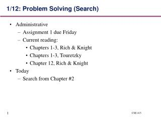 1/12:	Problem Solving (Search)