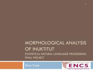 Morphological Analysis of Inuktitut Statistical Natural Language Processing Final Project