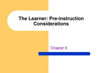 The Learner: Pre-instruction Considerations