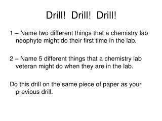 Drill! Drill! Drill!