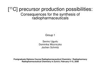 [ 11 C] precursor production possibilities: Consequences for the synthesis of radiopharmaceuticals