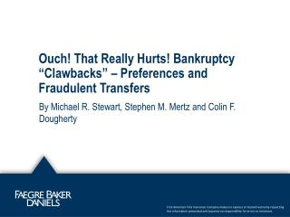 "Ouch! That Really Hurts! Bankruptcy ""Clawbacks"" – Preferences and Fraudulent Transfers"