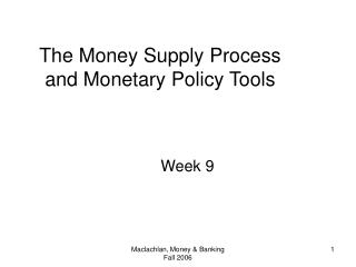 The Money Supply Process and Monetary Policy Tools
