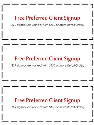 Free Preferred Client Signup ($29 signup fee waived With $150 or more Retail Order)