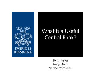 What is a Useful Central Bank?