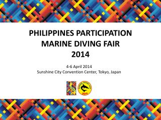 PHILIPPINES  PARTICIPATION  MARINE DIVING FAIR 2014