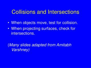 Collisions and Intersections