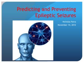 Predicting and Preventing Epileptic Seizures