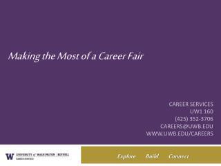 Career Services UW1 160 (425) 352-3706 careers@uwb uwb/careers