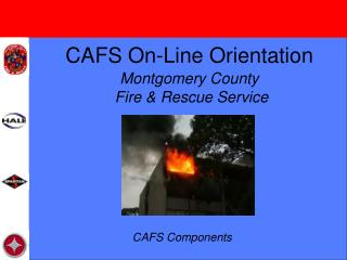CAFS On-Line Orientation Montgomery County  Fire & Rescue Service