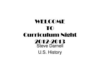 WELCOME TO Curriculum Night 2012-2013