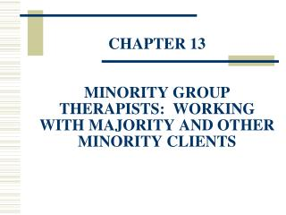 CHAPTER 13   MINORITY GROUP THERAPISTS:  WORKING WITH MAJORITY AND OTHER MINORITY CLIENTS