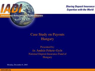 Case Study on Payouts Hungary Presented by: Dr.  András Fekete-Gy ő r