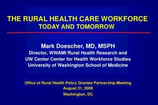 THE RURAL HEALTH CARE WORKFORCE  TODAY AND TOMORROW