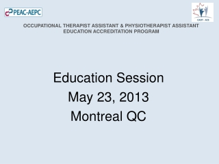 Education Session May 23, 2013 Montreal QC
